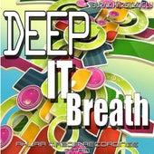 Deep It Breath by Burak Harsitlioglu
