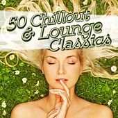 50 Chillout & Lounge Classics by Various Artists
