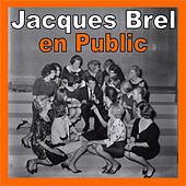 Jacques Brel en Public by Jacques Brel