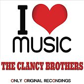 I Love Music - Only Original Recondings by The Clancy Brothers