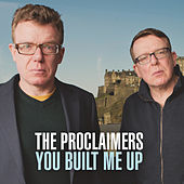 You Built Me Up by The Proclaimers