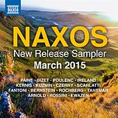 Naxos March 2015 New Release Sampler by Various Artists