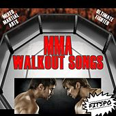 Mma Walkout Songs: (Mixed Martial Arts) [Ultimate Fighter] by Fitspo