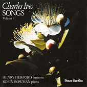 Charles Ives: Songs Volume 1 by Robin Bowman