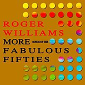 More Songs Of The Fabulous Fifties by Roger Williams