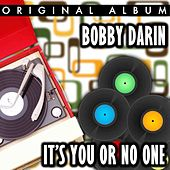 It's You Or No One by Bobby Darin