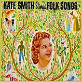 Kate Smith Sings Folk Songs (Expanded Edition) by Kate Smith