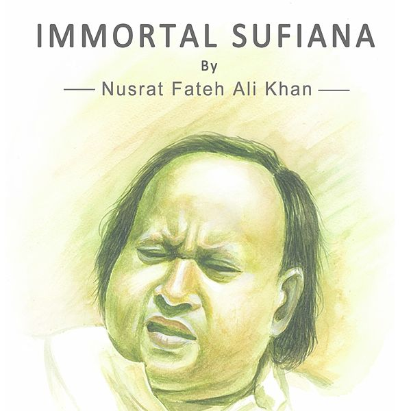 Immortal Sufiana By Nusrat Fateh Ali Khan (Live) By Nusrat