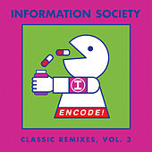 Encode! Classic Remixes, Vol. 3 by Information Society