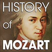 The History of Mozart (100 Famous Songs) by Various Artists