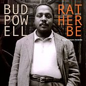 Rather Be by Bud Powell