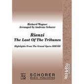 Rienzi, The Last of the Tribunes - Highlights from the Grand Opera Rienzi by Michael Sailsman