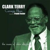Carnegie Blues: the Music of Duke Ellington (feat. Frank Foster) by Clark Terry