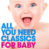 For Baby: All You Need Classics by Various Artists