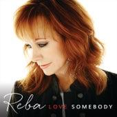 Love Somebody by Reba McEntire