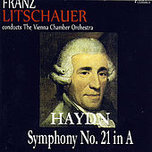 Haydn: Symphony No. 21 in A Major by The Vienna Chamber Orchestra, Franz Litschauer, Franz Joseph Haydn