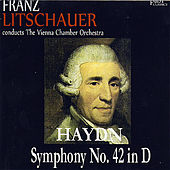 Haydn: Symphony No. 42 in D Major by The Vienna Chamber Orchestra, Franz Litschauer, Franz Joseph Haydn
