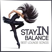 Stay in Balance Best Lounge Songs by Various Artists