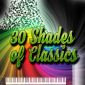 30 Shades of Classics – Amazing Mood Music, Gentle Sounds for Well Being, Background Instrumental Music, Rest & Peace, Relaxing Harp and Piano Music by Classical Shades Music Set