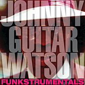 Funkstrumentals by Johnny 'Guitar' Watson