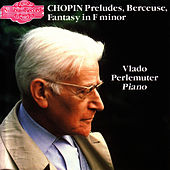Chopin Preludes, Berceuse, Fantasy in F Minor by Frederic Chopin