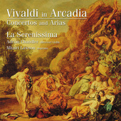 Vivaldi In Arcadia - Concertos And Arias by Antonio Vivaldi