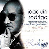 Joaquin Rodrigo: Aranjuez Concerto - Fantasy For A Gentleman by Joaquin Rodrigo