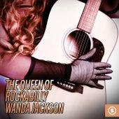 The Queen of Rockabilly: Wanda Jackson by Wanda Jackson