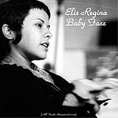 Baby Face (All Tracks Remastered 2014) by Elis Regina