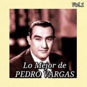 Lo Mejor de Pedro Vargas, Vol. 1 by Pedro Vargas