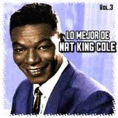 Lo Mejor de Nat King Cole, Vol. 3 by Nat King Cole
