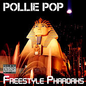 Freestyle Pharoahs by Pollie Pop