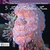 The Shakespeare Concerts Series, Vol. 5: Full Fathom Five by Various Artists
