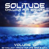 Solitude, Vol. 10 (Chillout for Singles) by Various Artists