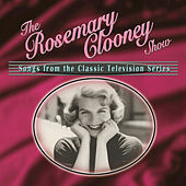 The Rosemary Clooney Show: Songs From The Classic Television Series by Rosemary Clooney