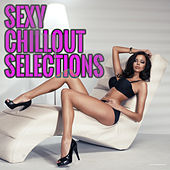 Sexy Chillout Selections by Various Artists