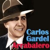 Arrabalero by Carlos Gardel