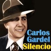Silencio by Carlos Gardel