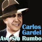 Ave Sin Rumbo by Carlos Gardel