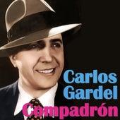 Compadrón by Carlos Gardel