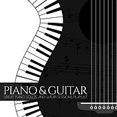 PIANO & GUITAR Great Piano Solos and Guitar Sessions Playlist by Various Artists