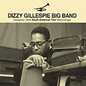 Complete 1956 South American Tour Recordings by the Dizzy Gillespie Big Band (Live) by Dizzy Gillespie