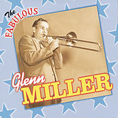 The Fabulous Glenn Miller by Glenn Miller