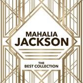 Mahalia Jackson - The Best Collection by Mahalia Jackson