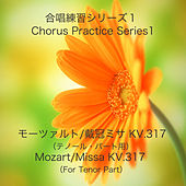 Chorus Practice Series 1, Mozart: Missa, K. 317 (Training Track for Tenor Part) by Masaaki Ishiyama