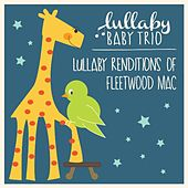Lullaby Renditions of Fleetwood Mac by Lullaby Baby Trio