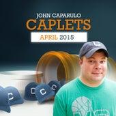 Caplets: April, 2015 by John Caparulo