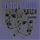 Latch (Kaik Remix) [feat. Sam Smith] by Disclosure