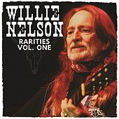 Rarities Vol. 1 by Willie Nelson