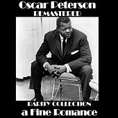 Oscar Peterson  A Fine Romance Rarity Collection (Remastered) by Oscar Peterson